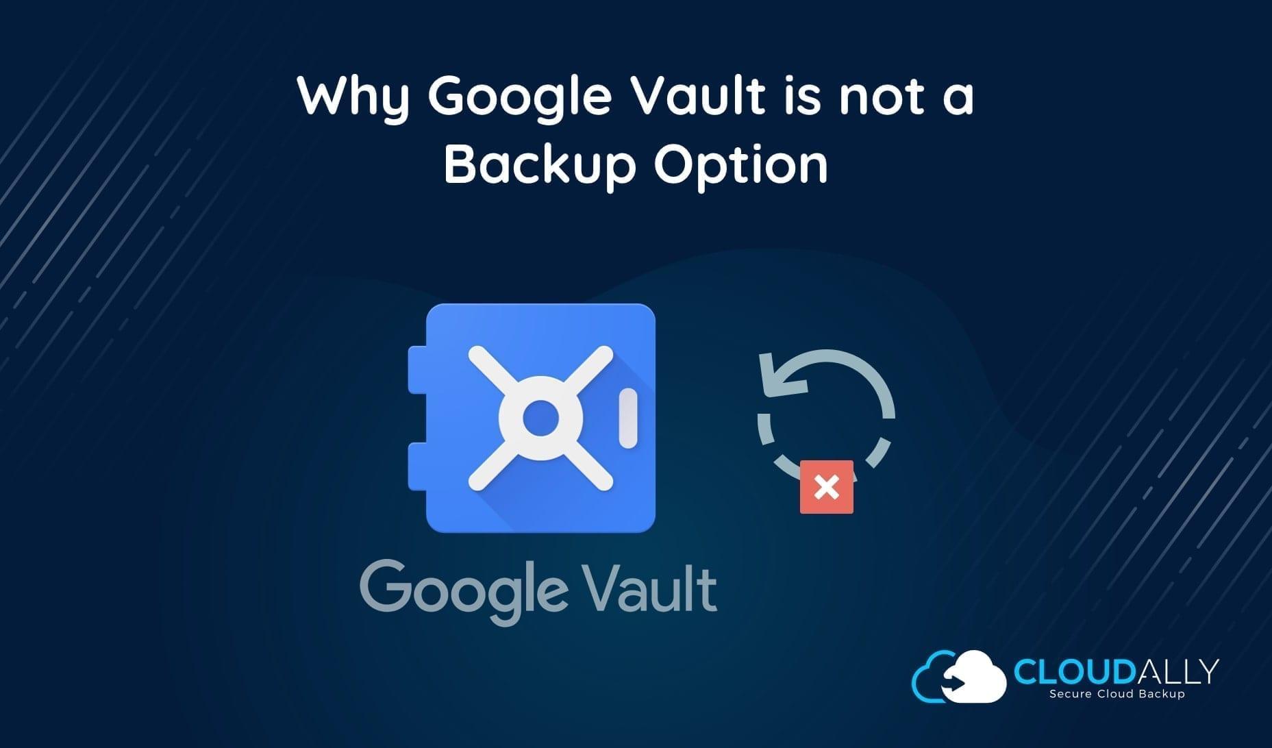 Google Vault Backup solutions